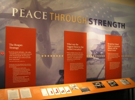 "The ""Peace Through Strength"" exhibit chronicles Reagan's foreign policy and strategy to combat the influence of the Soviet Union."